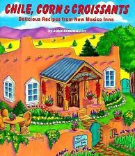 Chile, Corn & Croissants: Delicious Recipes from New Mexico Inns-ExLibrary