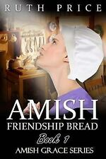 Amish Friendship Bread Book 1 by Ruth Price (2015, Paperback)