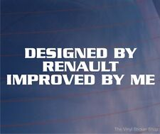 DESIGNED BY RENAULT IMPROVED BY ME Funny Vinyl EURO Car/Window/Bumper Sticker