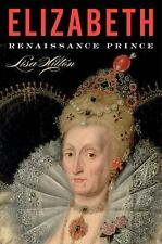 GOOD BOOK-  Elizabeth I : Renaissance Prince by Lisa Hilton
