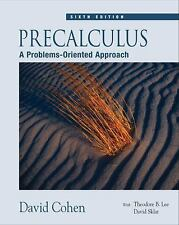 Precalculus : A Problems-Oriented Approach by David Cohen , 2005, Sixth Edition