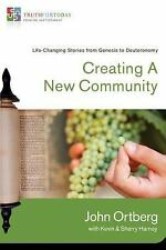 Creating a New Community: Life-Changing Stories from Genesis to Deuteronomy (Tr