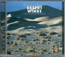 Relax with Desert Winds (1999) CD NUOVO SIGILLATO ORIGINALE Suoni della Natura