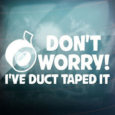 Don't Worry I've Duct Taped Funny Car Window Auto Wall Vinyl Sticker Decor Gift