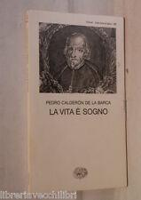 LA VITA E SOGNO Pedro Calderon De La Barca Einaudi 1995 Teatro Letteratura di e