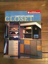 The Complete Custom Closet: How to Make the Most of Every Space by Chris Gleason