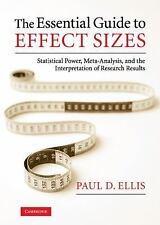 The Essential Guide to Effect Sizes : Statistical Power, Meta-Analysis, and...
