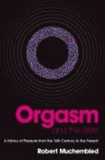 Orgasm and the West: A History of Pleasure from the 16th Century to the Present,