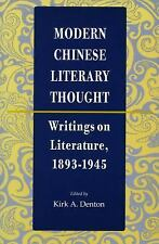 Modern Chinese Literary Thought : Writings on Literature, 1893-1945 (1996,...