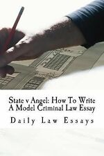 State V Angel: How to Write a Model Criminal Law Essay : A 6-Time Model Bar...