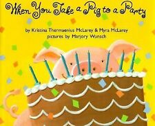 When You Take a Pig to a Party-ExLibrary