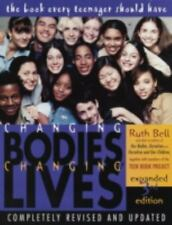 Changing Bodies, Changing Lives: Expanded Third Edition: A Book for Teens on Se