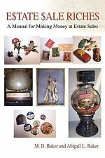 Estate Sale Riches: A Manual for Making Money at Estate Sales Baker, M. Books-Go