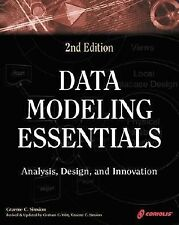 Data Modeling Essentials 2nd Edition: A Comprehensive Guide to Data Analysis, De