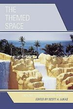 The Themed Space : Locating Culture, Nation, and Self (2007, Paperback)