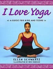 I Love Yoga: A Source Book for Teens