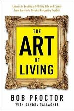 The Art of Living by Sandra Gallagher and Bob Proctor (2015, Paperback)