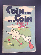 Joli ancien livre illustré Coin coin L'intrépide Touret 1942