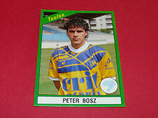 231 PETER BOSZ SC TOULON MAYOL PANINI FOOT 91 FOOTBALL 1990-1991