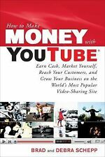 How to Make Money with Youtube : Earn Cash, Market Yourself, Reach Your...