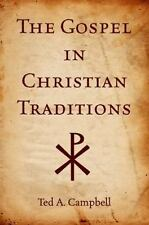 NEW - The Gospel in Christian Traditions by Campbell, Ted A