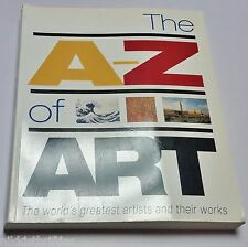 The A-Z of Art The World's Greatest Artists and Their Works by Libby Anson