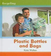 Plastic Bottles and Bags (Recycling) by Walker, Kate