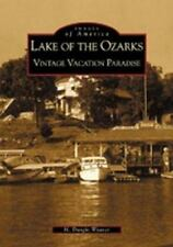 Lake of the Ozarks:  Vintage Vacation Paradise MO Images of America