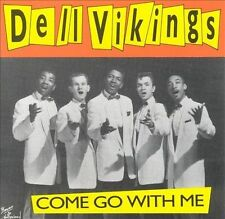 Dell Vikings : Come Go With Me CD (1995)
