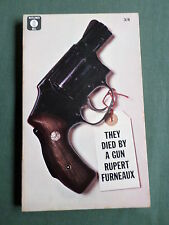 THEY DIED BY A GUN - RUPERT FURNEAUX - MAYFLOWER VINTAGE TRUE CRIME P/BACK -1967