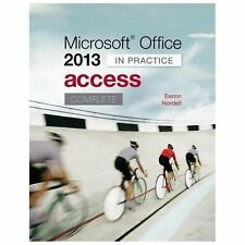Microsoft Office Access 2013 Complete: In Practice, Easton, Annette, Nordell, Ra
