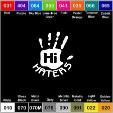Hi Haters Vinyl Decal Sticker Window Car Drift JDM Slammed - 5 inch