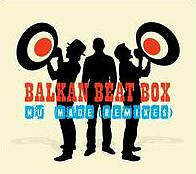 VINYL - BALKAN BEAT BOX - NU MADE REMIXES - SEALED