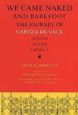 We Came Naked and Barefoot: The Journey of Cabeza de Vaca across North-ExLibrary