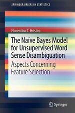 SpringerBriefs in Statistics Ser.: The Naïve Bayes Model for Unsupervised...