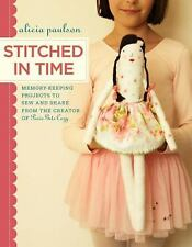 Stitched in Time: Memory-Keeping Projects to Sew and Share from the Creator of P