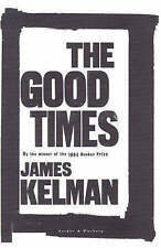 The Good Times by James Kelman (Hardback, 1998)
