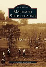 Maryland  Steeplechasing  (MD)   (Images  of  America)
