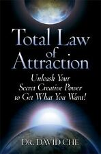 Total Law of Attraction : Unleash Your Secret Creative Power to Get What You...