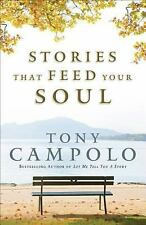 Stories That Feed Your Soul by Tony Campolo (2010, Paperback)