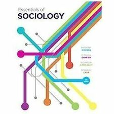 Essentials of Sociology by Anthony Giddens, Deborah Carr, Richard P....