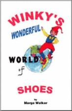 Winky's Wonderful World of Shoes by Marjorie Edmondson Welker (2001, Paperback)