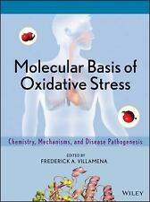 Molecular Basis of Oxidative Stress : Chemistry, Mechanisms, and Disease...