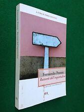 Fernando PESSOA - RACCONTI DELL'INQUIETUDINE , 1° Ed BUR (2007)