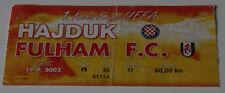 OLD TICKET UEFA Hajduk Split Croatia Fulham London England