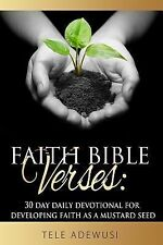 Faith Bible Verses : 30 Day Daily Devotional for Developing Faith As a...
