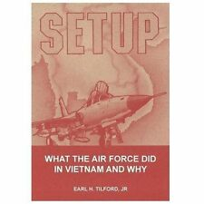 Setup: What the Air Force Did in Vietnam and Why (USAF Vietnam Air War, F-105)