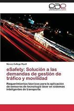 Esafety : Solucion a Las Demandas de Gestion de Trafico y Movilidad by...