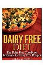 NEW $13 Dairy Free Diet Cookbook by Carla Sanborn, CLEAN, NOT USED!