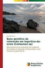Base Genetica Da Coloracao Em Lagartixa-Da-Areia (Liolaemus Sp) by Corso...